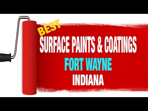 Best surface paints and coatings service in Fort WayneIndiana 855-399-9864
