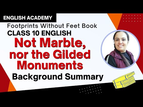 Not Marble nor the Gilded Monuments Summary, Explanation