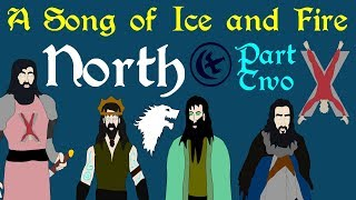 A Song of Ice and Fire: North (Part 2 of 4)