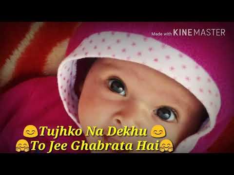 Litle Baby Song 😍😍😍   Tujhko Na Dekhu  Toh Jee Ghabrata Hai