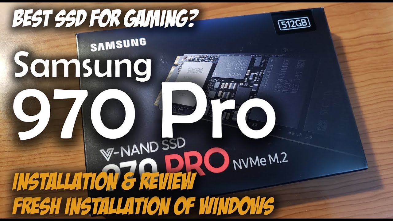 The Best SSD for Gaming? SAMSUNG 970 PRO NVMe M.2 Windows Installation & Review