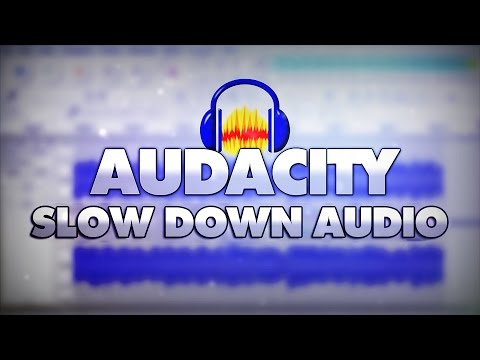 How To Slow Down Audio In Audacity - Tutorial #12