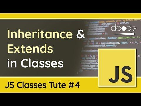 JavaScript Classes #4: Inheritance & Extends - JavaScript OOP Tutorial