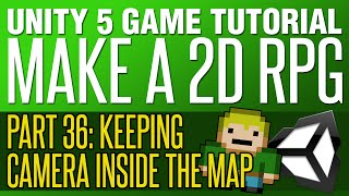 Unity RPG Tutorial #36 - Keeping Camera Inside The Map