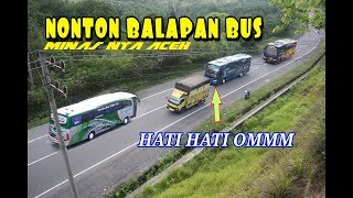 SPECIAL MOMENTS!! HUNTING BALAPAN BUS DI MINAS NYA ACEH