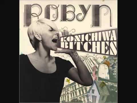 Robyn- Konichiwa Bitches