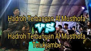 Hadroh Terbangan Al Musthofa vs Al Musthofa Telukjambe- Habib Musthofa Al Jufri