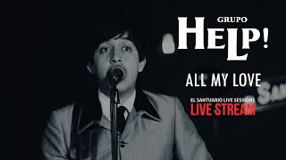 Tributo a The Beatles /  All My  Love / Grupo Help
