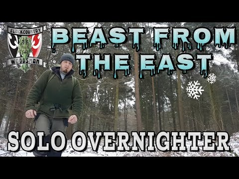 THE BEAST FROM THE EAST!! (Solo overnighter wild camp)