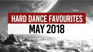 Hard Dance Favourites | May 2018