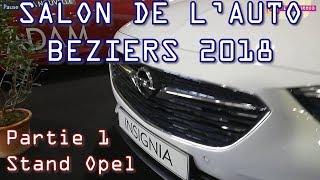 SALON DE l'AUTO 2018 - PARTIE 1 - OPEL - BEZIERS