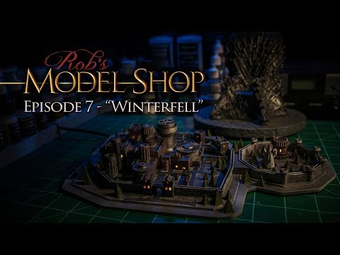 "Rob's Model Shop - Episode 7 - ""Winterfell"""