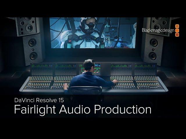 DaVinci Resolve 15 -  Fairlight Audio Production Part 2