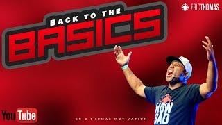Eric Thomas | Back 2 the Basics (Eric Thomas Motivation)