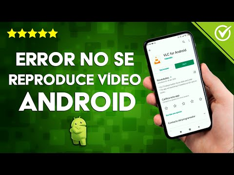 Cómo Solucionar el Error 'No se Puede Reproducir el Vídeo' en Android
