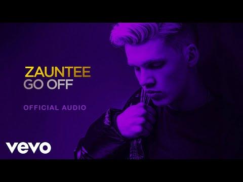 Zauntee - Go Off (Official Audio)
