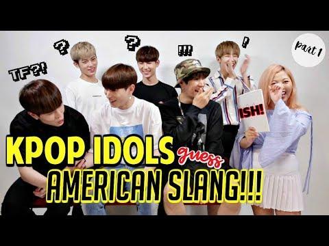 KPOP IDOLS GUESS AMERICAN SLANG! (part 1)