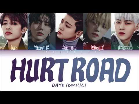 DAY6 (데이식스) - Hurt Road (아픈 길) LYRICS (Color Coded Eng/Rom/Han/가사)