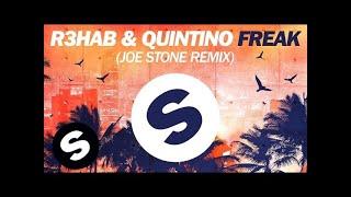 Download R3hab & Quintino - Freak (Joe Stone Remix)