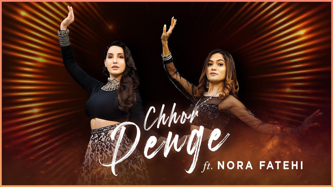 Download Chhor Denge | Nora Fatehi X Sonali Bhadauria | Dance Collaboration