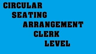 Bank Clerk Circular seating arrangement