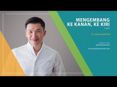 Mengembang Ke Kanan, Ke Kiri (1 of 2) (Official Khotbah Philip Mantofa)