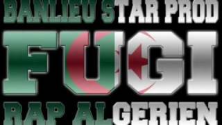 FUGI feat  double H / Djiha UNDERGROUND  BANLIEUE STAR PROD  2010 راب جزائري