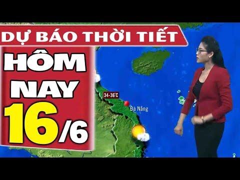 Dự báo thời tiết hôm nay mới nhất ngày 16/6 | Dự báo thời tiết 3 ngày tới