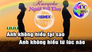 Karaoke | Người Đổi Thay Remix - Cao Nam Thành