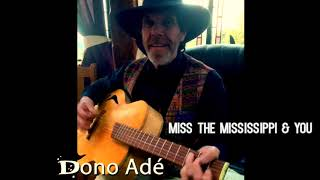 Dono Adé - Miss the Mississippi & You