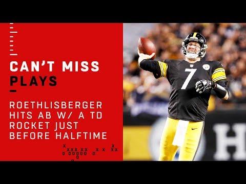 Big Ben Hits AB w/ a TD Rocket Just Before Halftime!