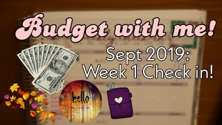 Budget with me! | September 2019 Week 1 Check in | Paycheck Budgeting | Bay Area Living | Debt Free