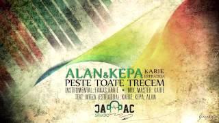 ALAN &amp KEPA - Peste toate trecem ( ft. Estradda , Karie )