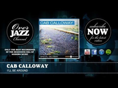 Cab Calloway - I'll Be Around (1942) - YouTube