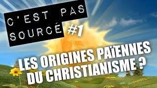 (1/2) Aux sources des origines païennes du christianisme | CPS #1 (1/2)