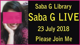 Saba G Library LIVE 22 July 2018