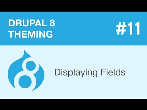Drupal 8 Theming - Part 11 - Displaying Fields