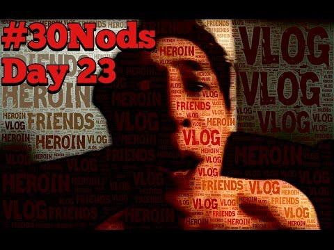 Heroin Video Blog: When heroin destroys love.   Day 23 #30Nods