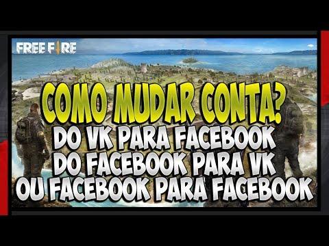 Como Mudar Conta Do Free Fire Do VK Para O Facebook Ou Do Facebook Para O VK? - Atualizado!