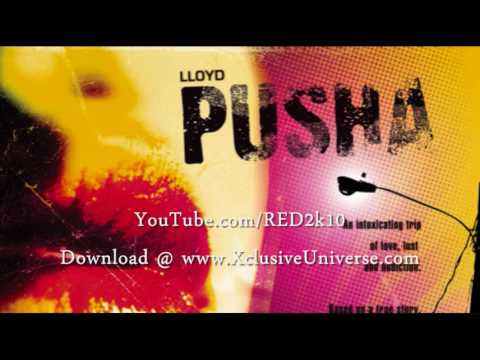 Lloyd Featuring Lil Wayne - Pusha [Official Song] New