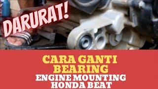 CARA DARURAT GANTI BEARING ENGINE MOUNTING HONDA BEAT