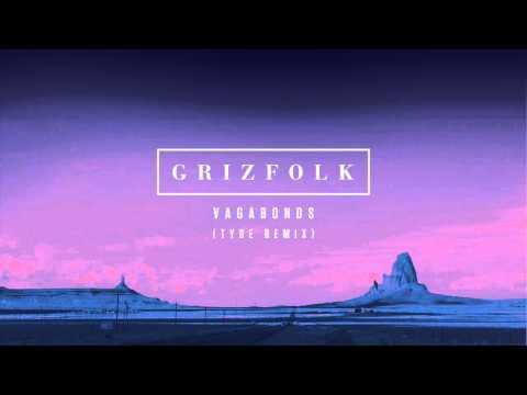 Grizfolk - Vagabonds (Tyde Remix)