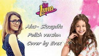 Soy Luna: Alas (Polish version) - cover by Evex
