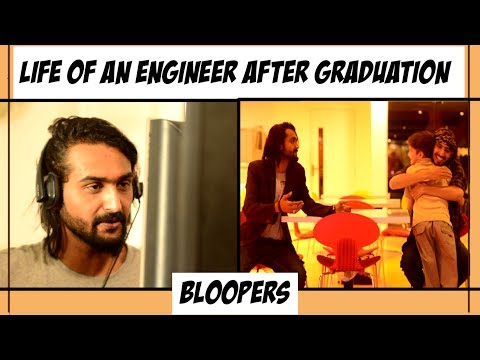 BLOOPERS | LIFE OF AN ENGINEER AFTER GRADUATION
