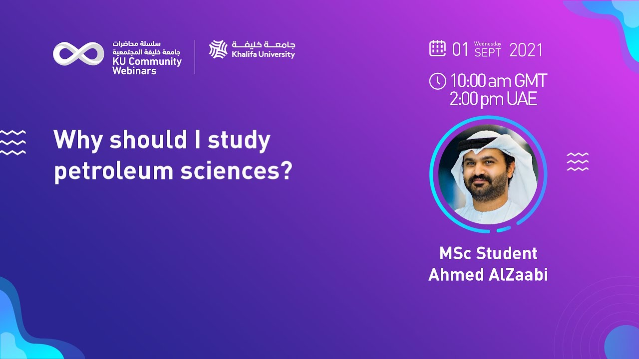 Why should I study petroleum sciences? by MSc student Ahmed AlZaabi