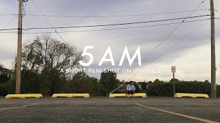 5AM: A Short Film Shot on IPHONE 6 - JUSTIN ESCALONA