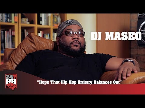 DJ Maseo - Hope That Hip Hop Artistry Balances Out (247HH Exclusive)