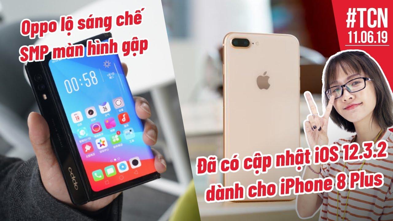 Cập nhật iOS 12.3.2 chỉ cho iPhone 8 Plus   Oppo lộ sáng chế màn hình gập - 11/06