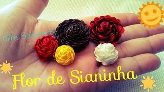 Passo a passo de como fazer lindas flores de sianinha