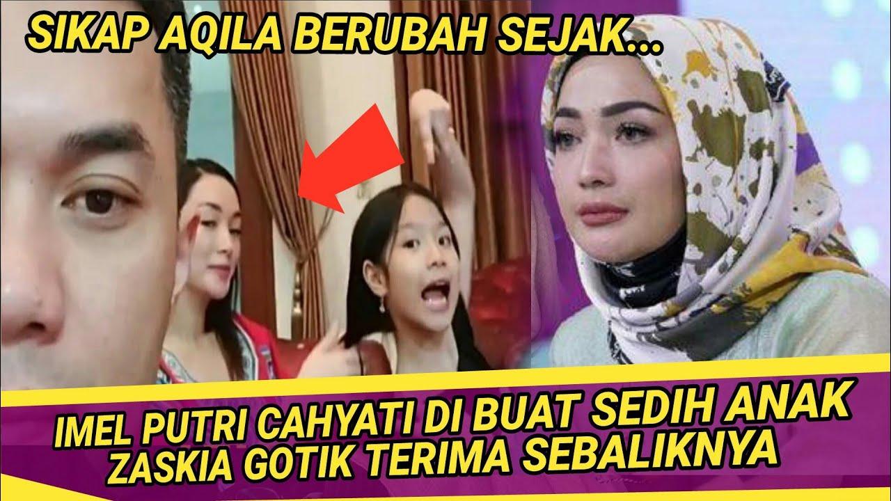 Download Imel Putri Cahyati Sedih Sikap Aqila Berubah, Zaskia Gotik Dapat Pujian Begini